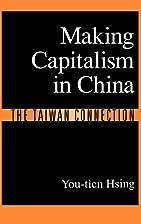 Making Capitalism in China: The Taiwan…