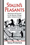 Fitzpatrick, Sheila: Stalin&#39;s Peasants: Resistance and Survival in the Russian Village After Collectivization