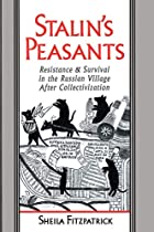 Stalin's Peasants: Resistance and…