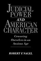 Judicial Power and American Character:…
