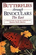Butterflies through Binoculars: The East by…