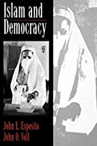 Islam and Democracy by John L. Esposito