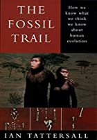 The Fossil Trail: How We Know What We Think&hellip;