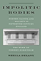 Impolitic Bodies: Poetry, Saints, and…