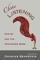 Close Listening: Poetry and the Performed…