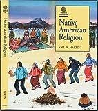 Native American religion by Joel W. Martin