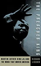 The Preacher King: Martin Luther King, Jr.…