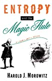 Morowitz, Harold J.: Entropy and the Magic Flute