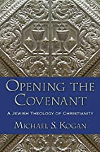 Opening the Covenant: A Jewish Theology of…