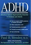 Wender, Paul H.: ADHD: Attention-Deficit Hyperactivity Disorder in Children and Adults
