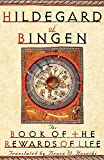 Hozeski, Bruce W.: Hildegard of Bingen: The Book of the Rewards of Life (Liber Vitae Meritorum)