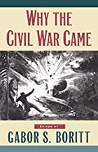 Why the Civil War Came by Gabor S. Boritt