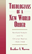 Theologians of a new world order : Reinhold…