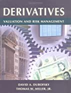 Derivatives: Valuation and Risk Management…