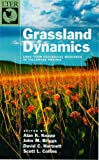 Knapp, Alan K.: Grassland Dynamics: Long-Term Ecological Research in Tallgrass Prairie