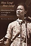 Robnett, Belinda: How Long? How Long: African American Women and the Struggle for Freedom and Justice