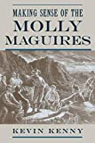 Kenny, Kevin: Making Sense of the Molly Maguires