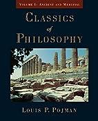 Classics of Philosophy: Volume I: Ancient…