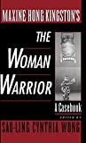 Wong, Sau-Ling Cynthia: Maxine Hong Kingston&#39;s: The Woman Warrior  A Casebook