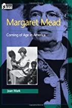 Margaret Mead: Coming of Age in America by…