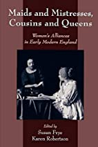 Maids and Mistresses, Cousins and Queens:…