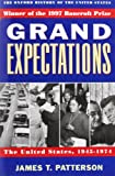 Patterson, James T.: Grand Expectations: The United States, 1945-1974