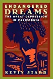 Starr, Kevin: Endangered Dreams: The Great Depression in California (Americans and the California Dream)