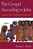 Brodie, Thomas: The Gospel According to John: A Literary and Theological Commentary
