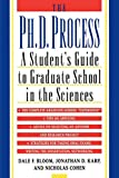 Cohen, Nicholas: The Ph.D. Process: A Student's Guide to Graduate School in the Sciences