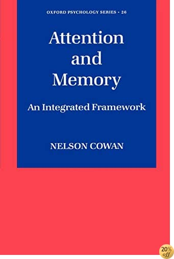 Attention and Memory: An Integrated Framework (Oxford Psychology Series)