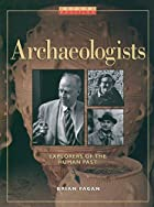Archaeologists: Explorers of the Human Past…