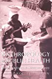 Hahn, Robert A.: Anthropology in Public Health: Bridging Differences in Culture and Society