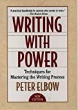 Peter Elbow: Writing With Power: Techniques for Mastering the Writing Process