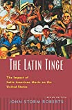 Roberts, John Storm: The Latin Tinge: The Impact of Latin American Music on the United States