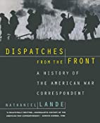 Dispatches from the Front: A History of the…