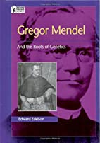 Gregor Mendel: And the Roots of Genetics by…