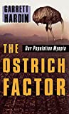 Hardin, Garrett: The Ostrich Factor: Our Population Myopia