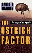 The Ostrich Factor: Our Population Myopia by…