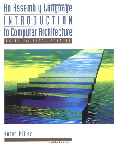 an-assembly-language-introduction-to-computer-architecture-using-the-intel-pentium