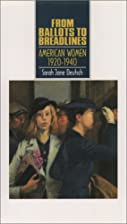 From Ballots to Breadlines: American Women…