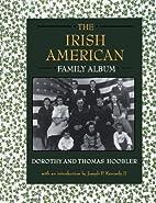 The Irish American Family Album by Dorothy…