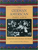 Hoobler, Dorothy: The German American Family Album