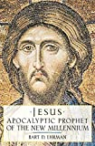 Ehrman, Bart D.: Jesus: Apocalyptic Prophet of the New Millennium