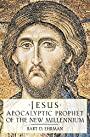 Jesus: Apocalyptic Prophet of the New Millennium - Bart D. Ehrman