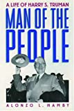 Hamby, Alonzo L.: Man of the People: A Life of Harry S. Truman