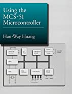 Using the MCS-51 Microcontroller by Han-Way…