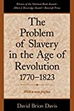 Davis, David Brion: The Problem of Slavery in the Age of Revolution 1770-1823