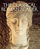 McKenna, Rosemary: The Classical Roman Reader: New Encounters With Ancient Rome