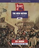 Joy Hakim: A History of US: Book 4: The New Nation (1789-1850)