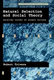 Trivers, Robert L.: Natural Selection and Social Theory: Selected Papers of Robert L. Trivers